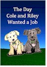 The Day Cole and Riley Wanted a Job